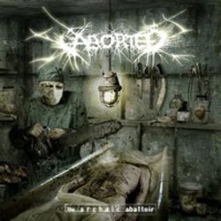 Cover of Aborted - The Archaic Abbatoir